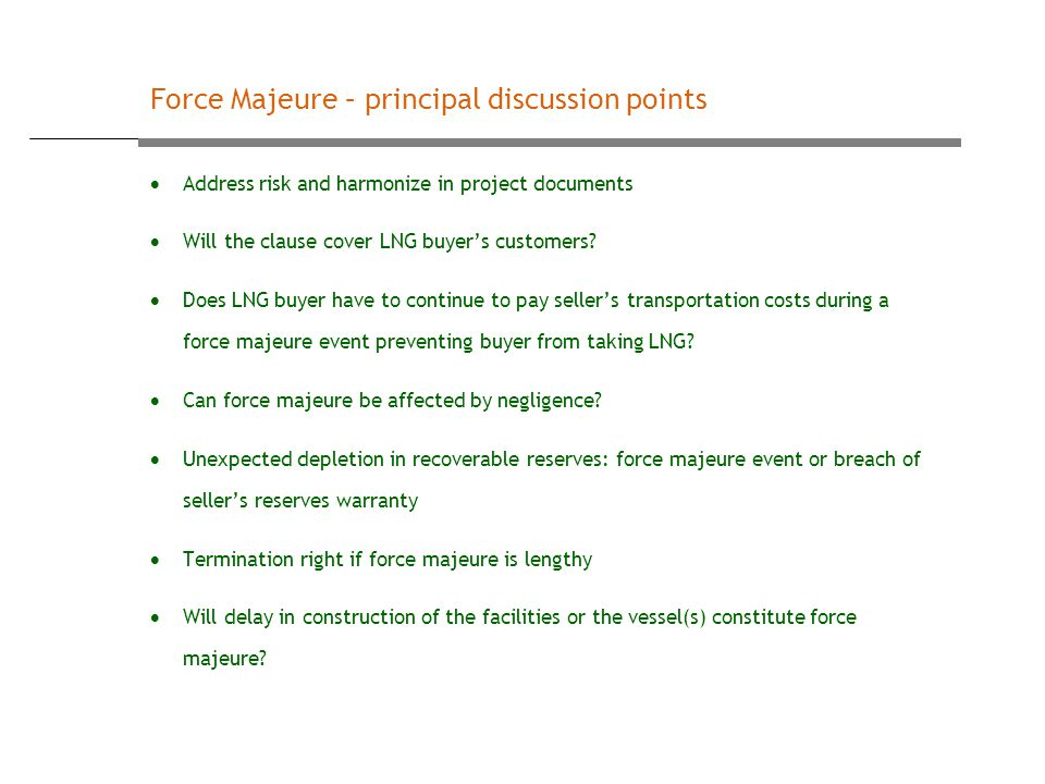  Address risk and harmonize in project documents  Will the clause cover LNG buyer's customers.