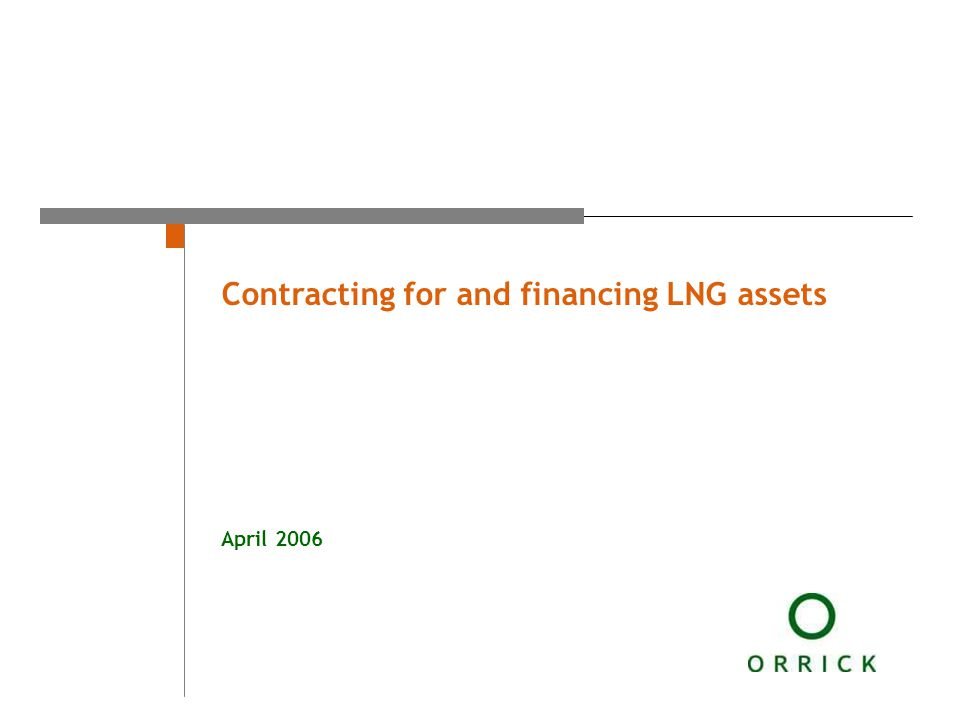 Contracting for and financing LNG assets April 2006