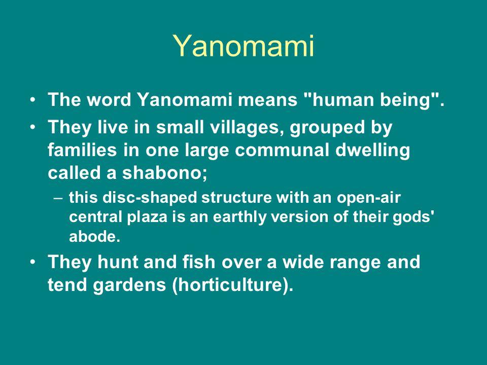Yanomami The word Yanomami means