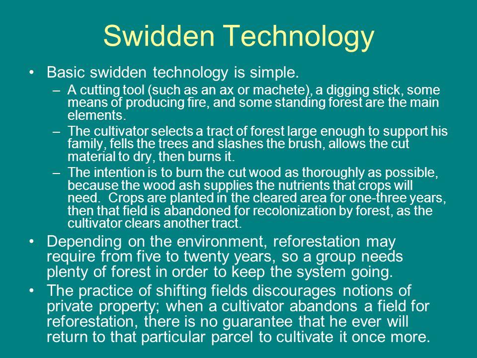 Swidden Technology Basic swidden technology is simple.