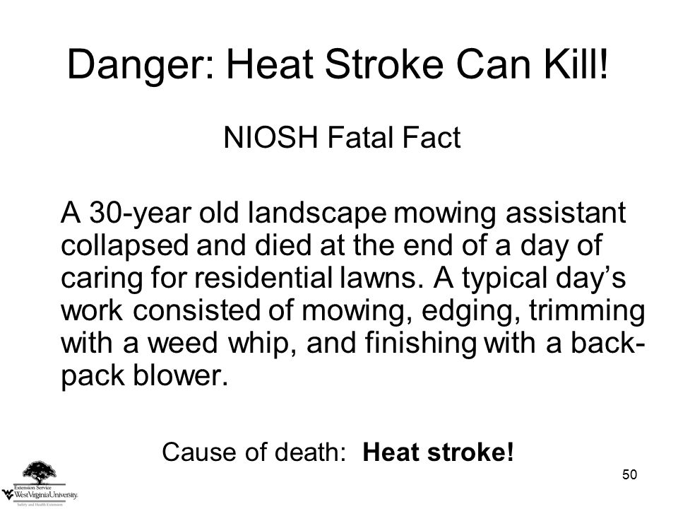 50 Danger: Heat Stroke Can Kill.