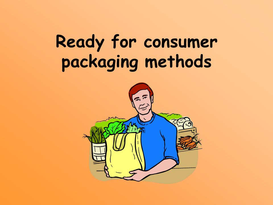 Ready for consumer packaging methods