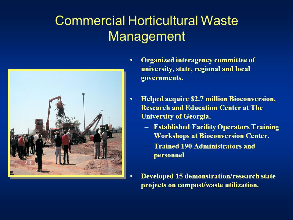 Commercial Horticultural Waste Management Organized interagency committee of university, state, regional and local governments.