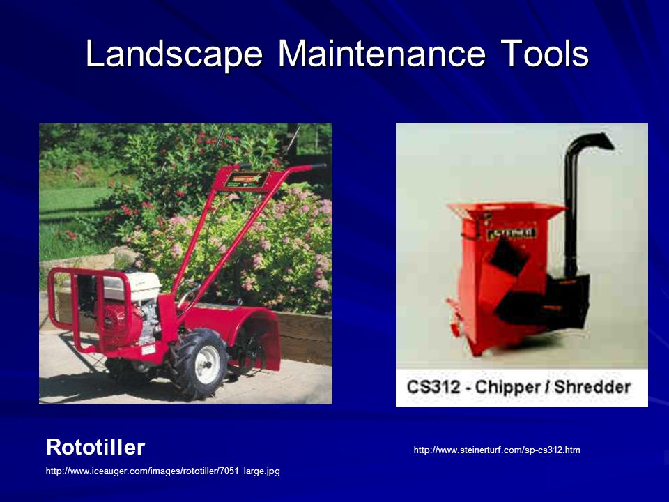 Landscape Maintenance Tools Rototiller http://www.iceauger.com/images/rototiller/7051_large.jpg http://www.steinerturf.com/sp-cs312.htm