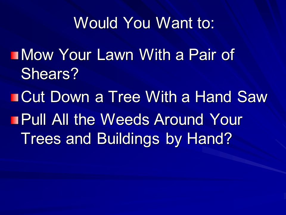 Would You Want to: Mow Your Lawn With a Pair of Shears.