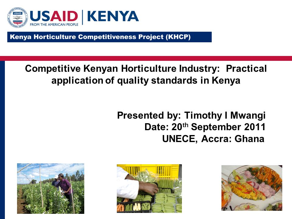 USAID-KHCP 2010-2015 Primary goal is to increase incomes of 200,000 small scale producers and improve food security 2