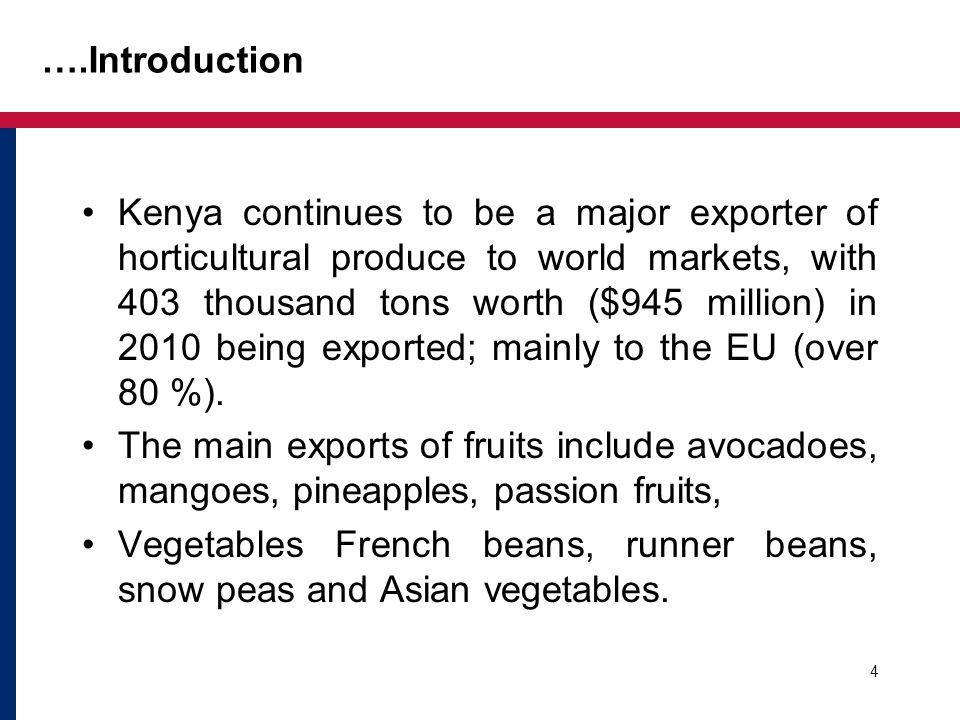 Horticultural Exports: Volume & Value in US $ (1 US $ = 81 KShs) 5