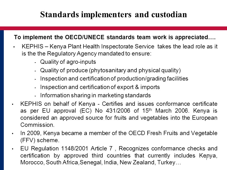 To implement the OECD/UNECE standards team work is appreciated….