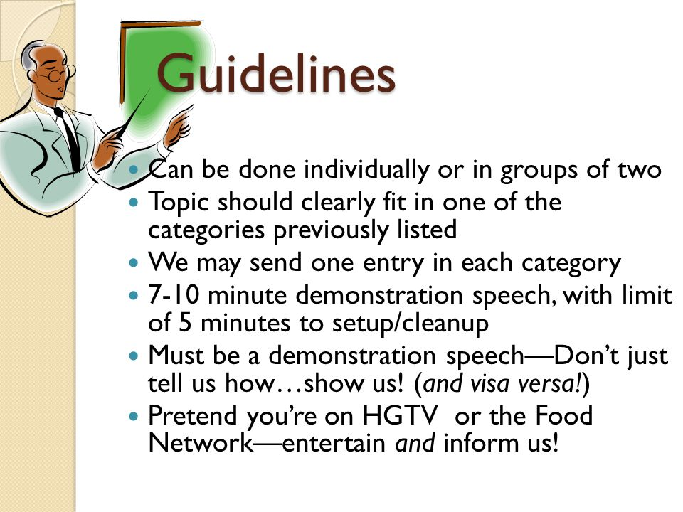 Guidelines (continued) Be prepared.Be prepared. Be prepared.