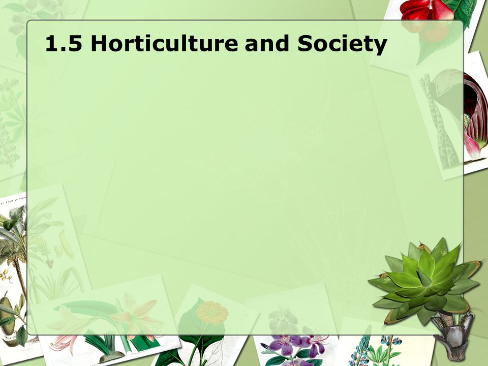 1.5 Horticulture and Society