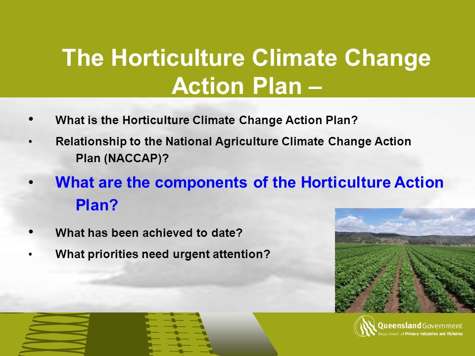 The Horticulture Climate Change Action Plan – What is the Horticulture Climate Change Action Plan? Relationship to the National Agriculture Climate Ch