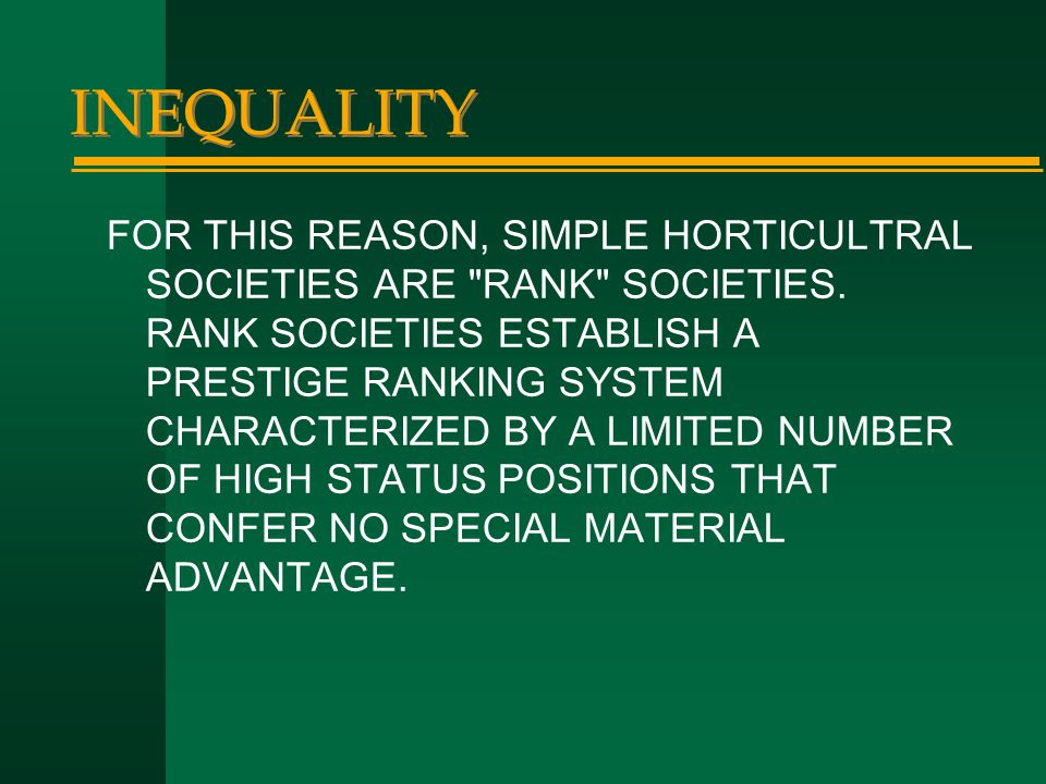 INEQUALITY FOR THIS REASON, SIMPLE HORTICULTRAL SOCIETIES ARE