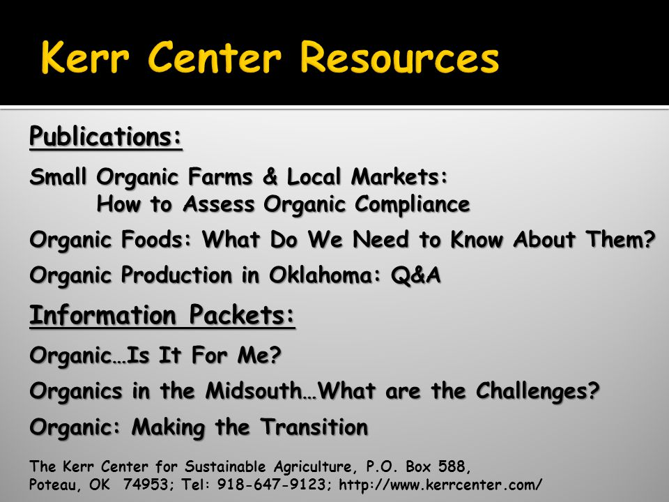 Publications: Small Organic Farms & Local Markets: How to Assess Organic Compliance Organic Foods: What Do We Need to Know About Them.