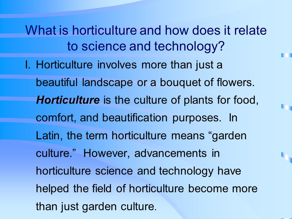 What is horticulture and how does it relate to science and technology.