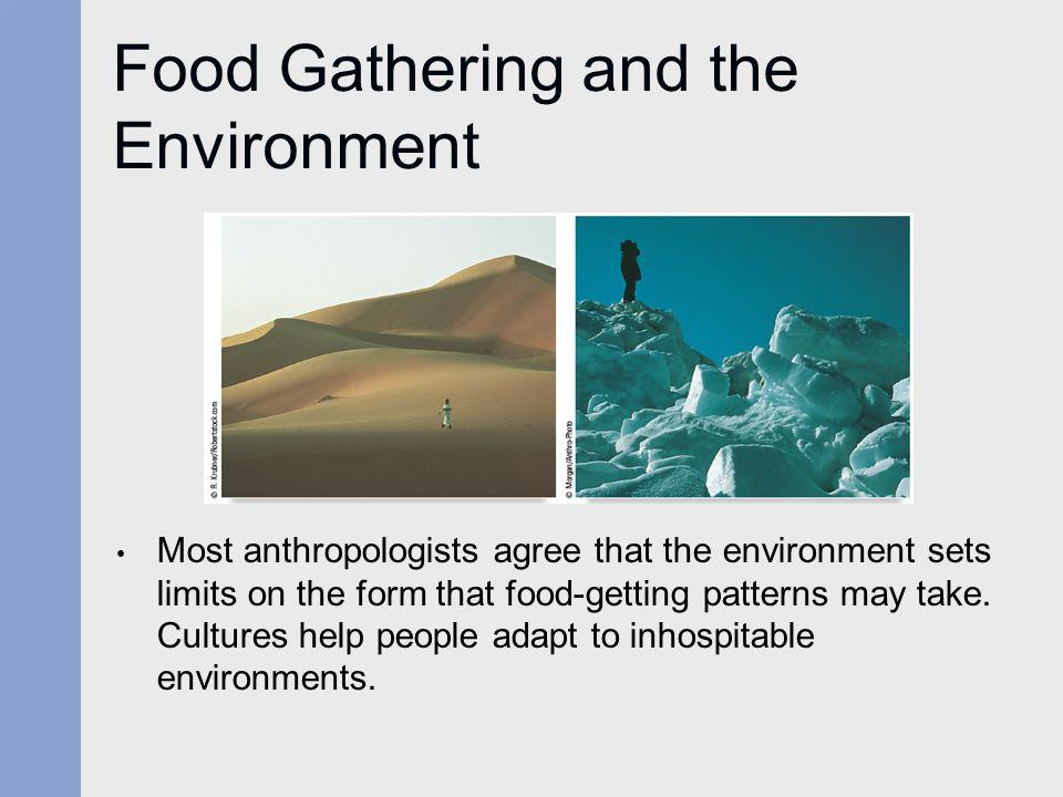 Characteristics of Food Collecting Societies Low population densities.