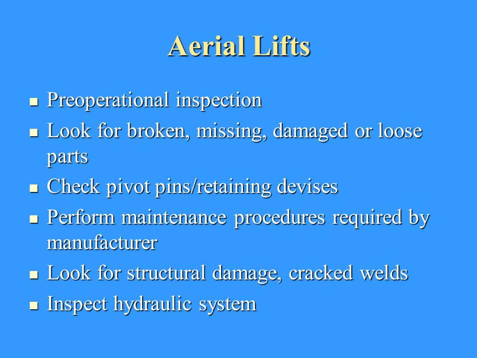 Preoperational inspection Preoperational inspection Look for broken, missing, damaged or loose parts Look for broken, missing, damaged or loose parts