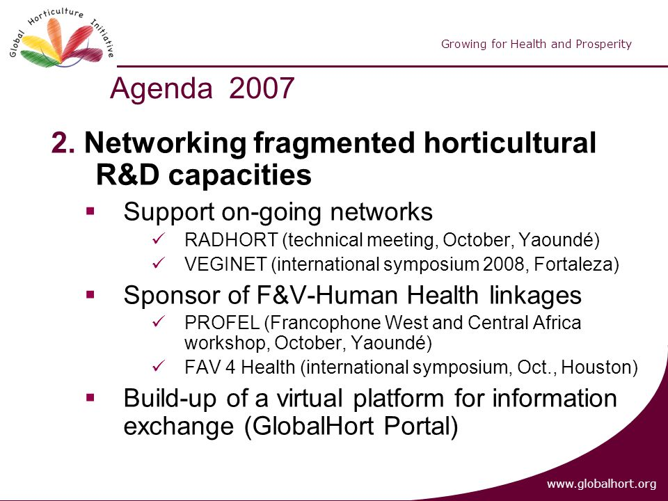 Global Horticulture Initiative www.globalhort.org Growing for Health and Prosperity 2.