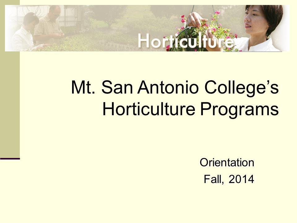 Orientation Fall, 2014 Mt. San Antonio College's Horticulture Programs
