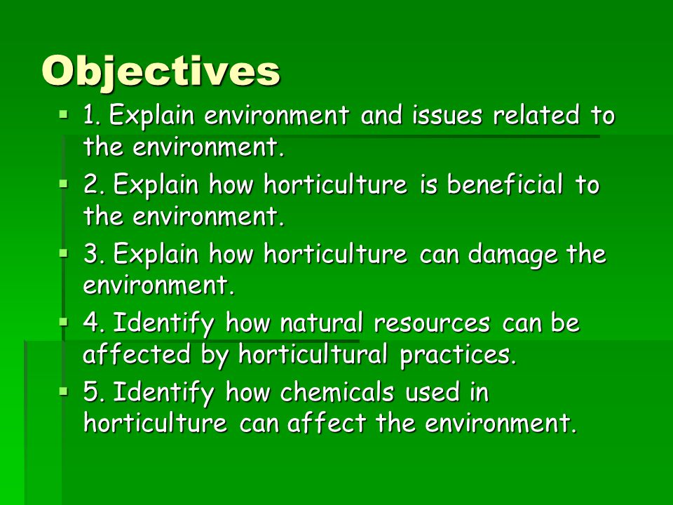 Objectives  1.Explain environment and issues related to the environment.