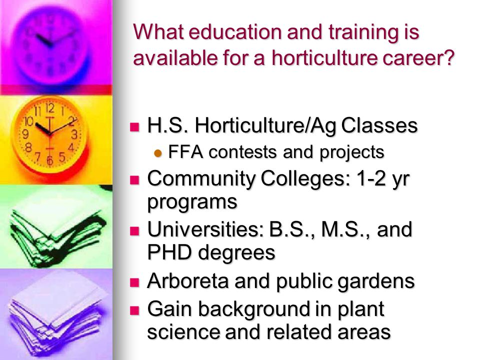 What education and training is available for a horticulture career.