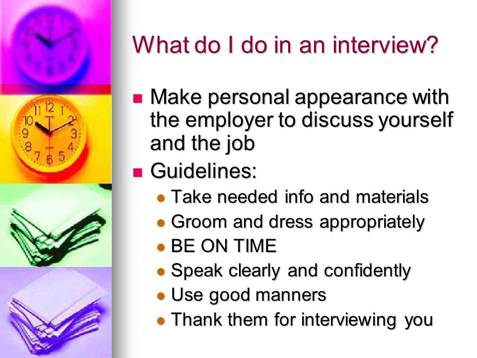 What do I do in an interview.