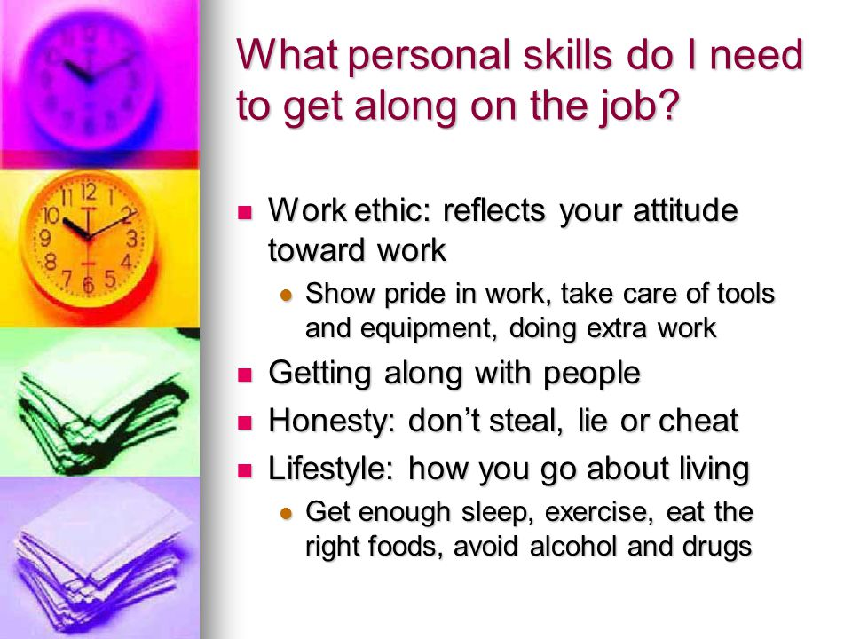 What personal skills do I need to get along on the job.