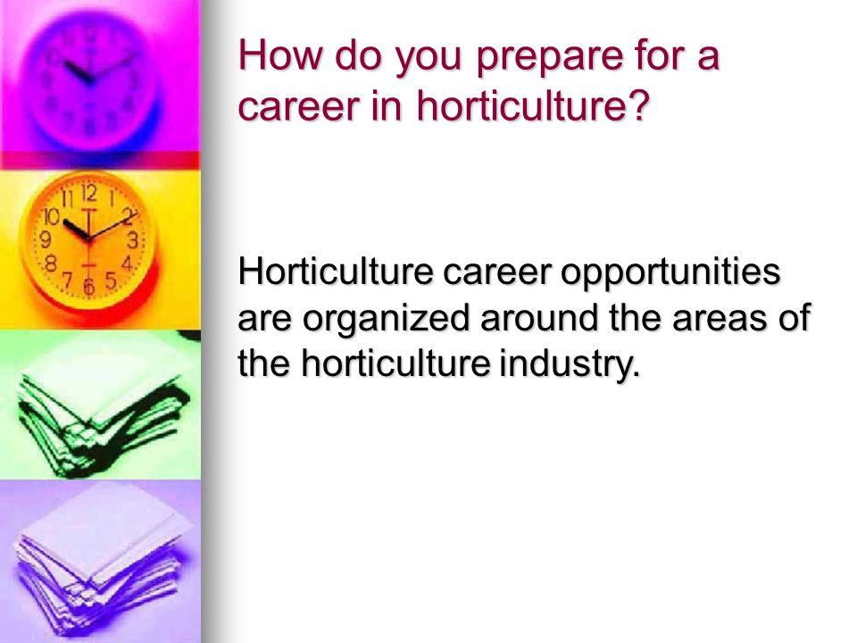 How do you prepare for a career in horticulture.