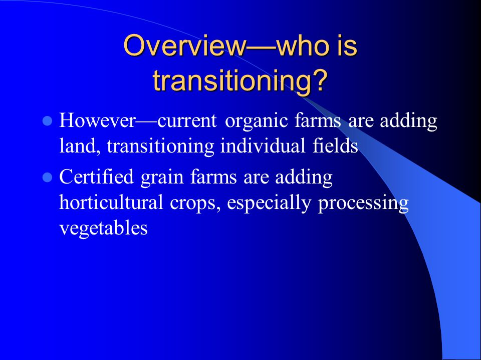 Overview—who is transitioning.