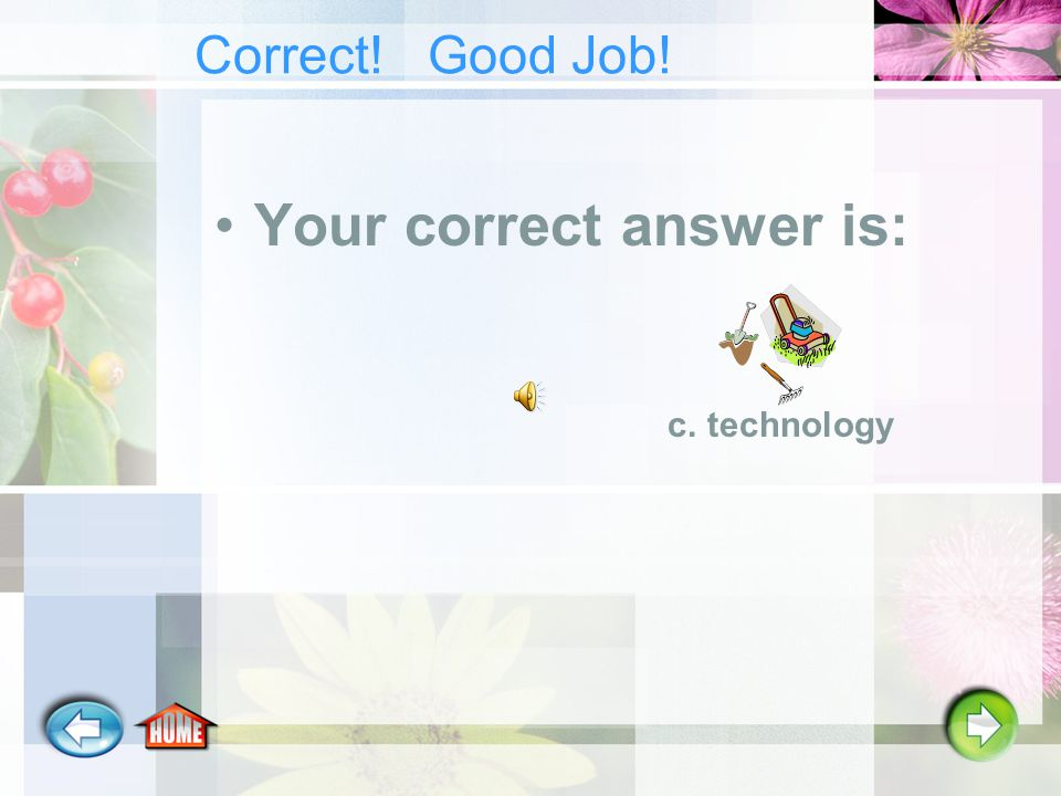 Answer the following question √Check your answer by clicking on the symbol next to the letter of the answer.