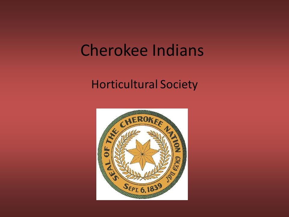 Cherokee Indians Horticultural Society