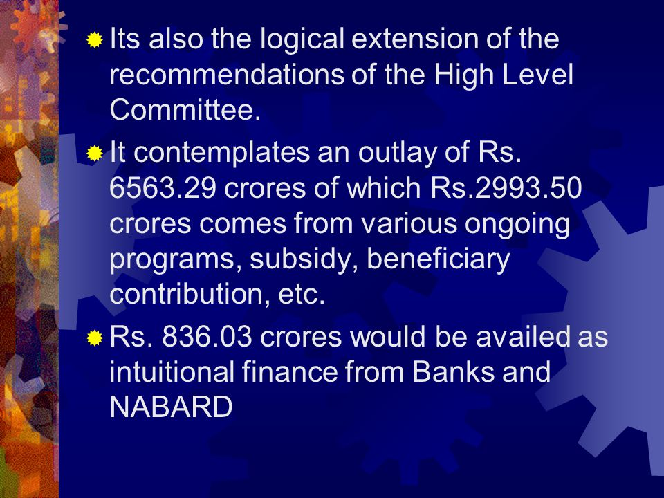  Its also the logical extension of the recommendations of the High Level Committee.