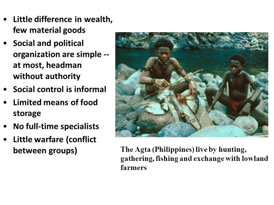 Typical gender- based division of labor with women gathering and men hunting and fishing, with gathering contributing more to the group diet.