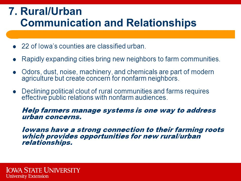 7. Rural/Urban Communication and Relationships 22 of Iowa's counties are classified urban.