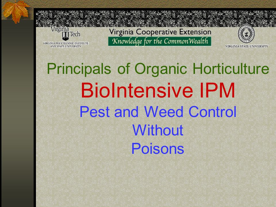 Principals of Organic Horticulture BioIntensive IPM Pest and Weed Control Without Poisons