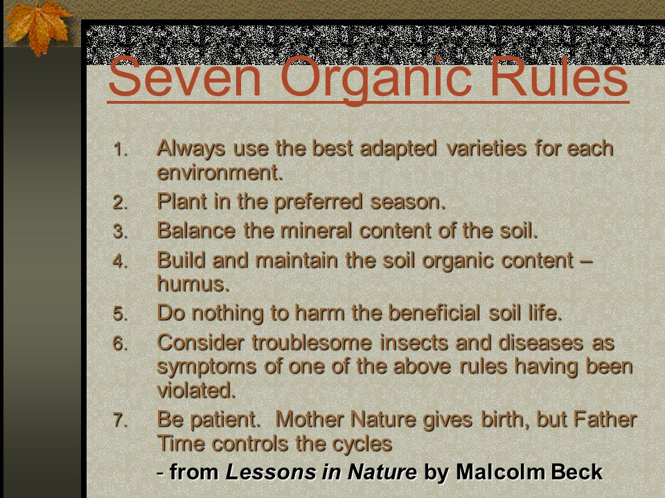 Seven Organic Rules 1. A lways use the best adapted varieties for each environment.