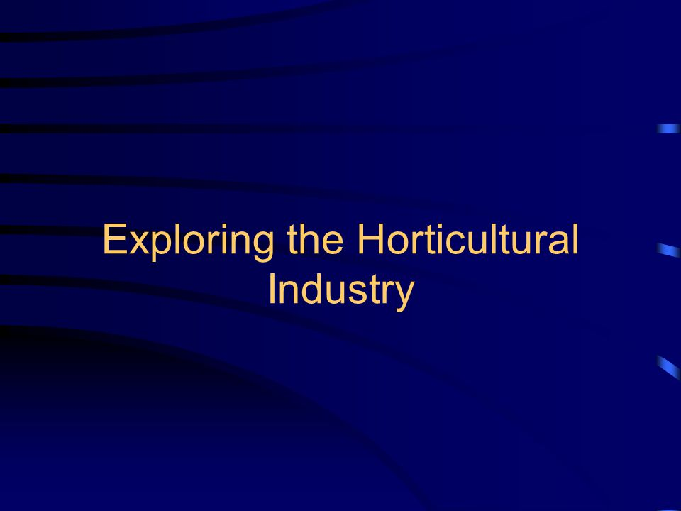 Exploring the Horticultural Industry