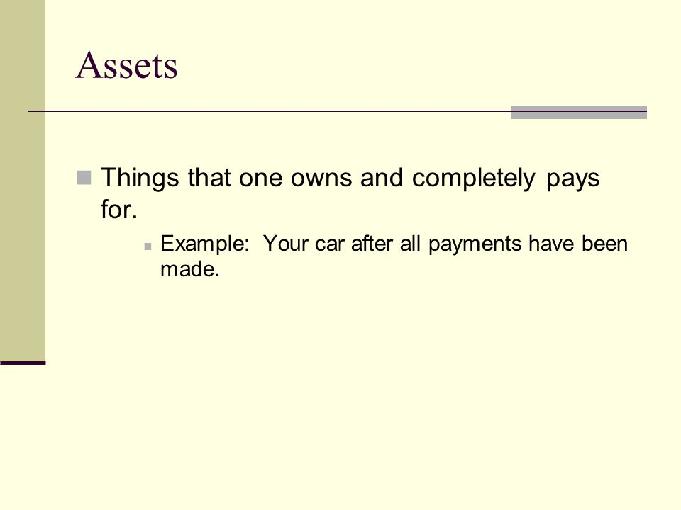 Current Assets Items quickly converted to cash or that will be sold within 12 months cash checking savings stocks or bonds Money others owe you Current non-depreciable inventory