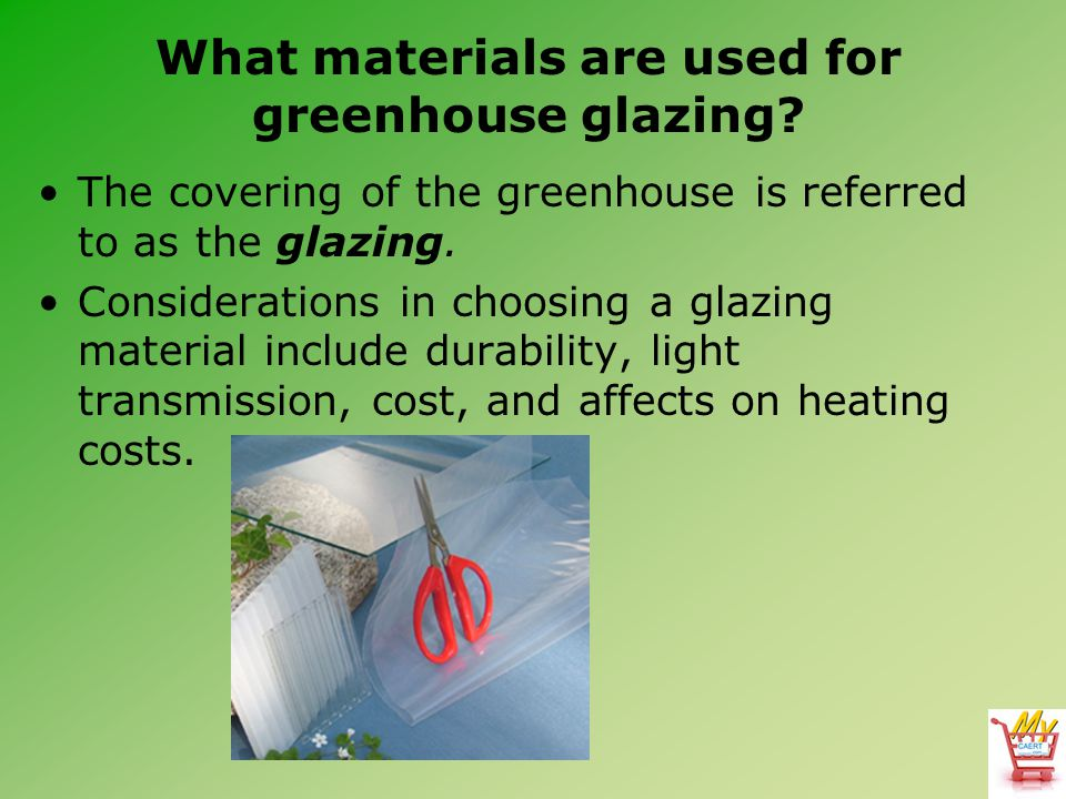 What materials are used for greenhouse glazing? The covering of the greenhouse is referred to as the glazing. Considerations in choosing a glazing mat