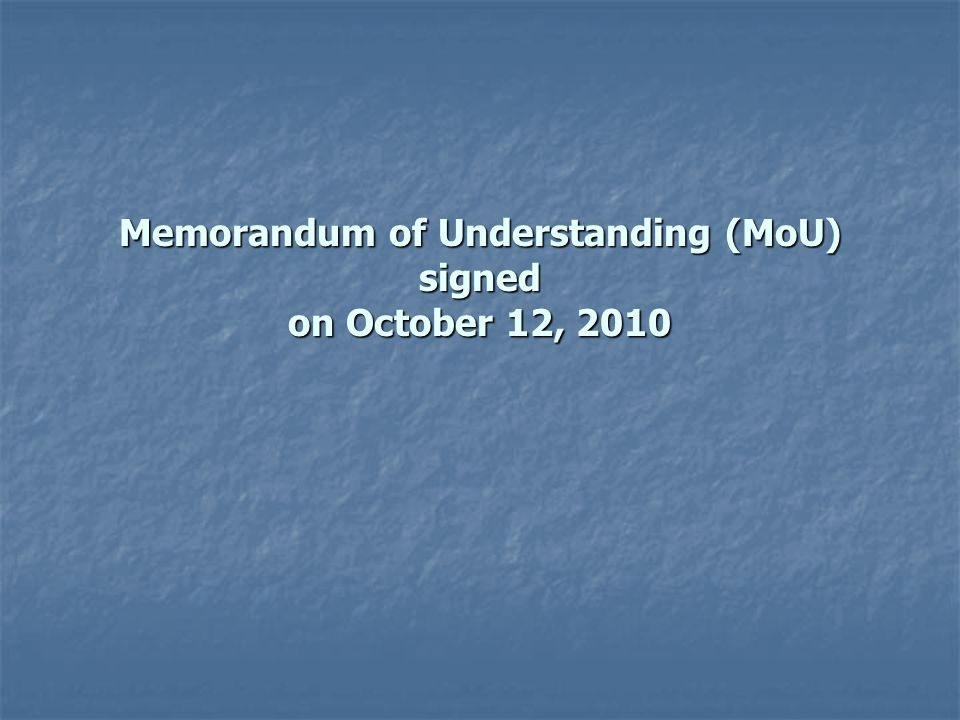 Memorandum of Understanding (MoU) signed on October 12, 2010