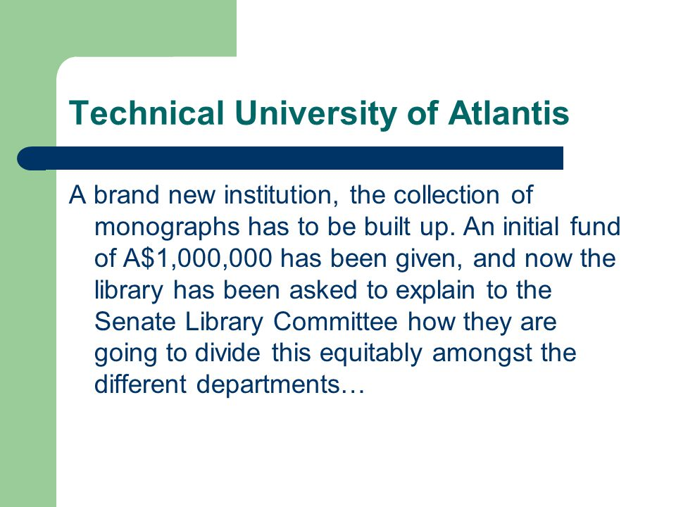 Technical University of Atlantis A brand new institution, the collection of monographs has to be built up.