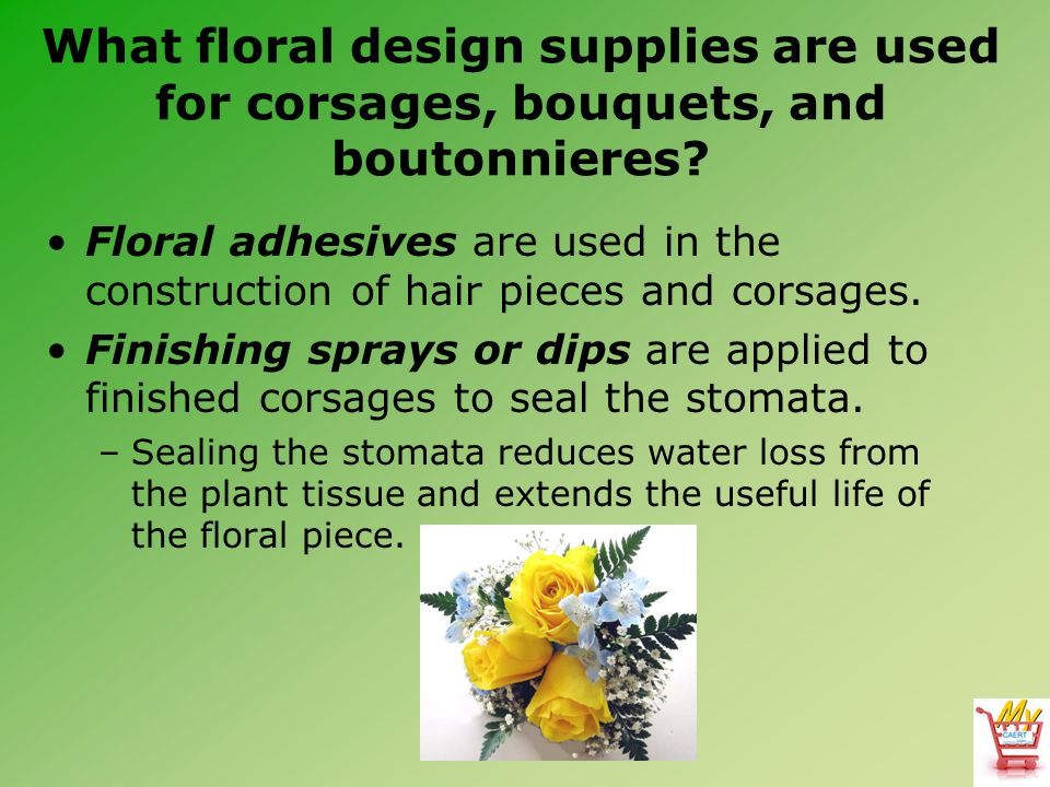 What floral design supplies are used for corsages, bouquets, and boutonnieres.
