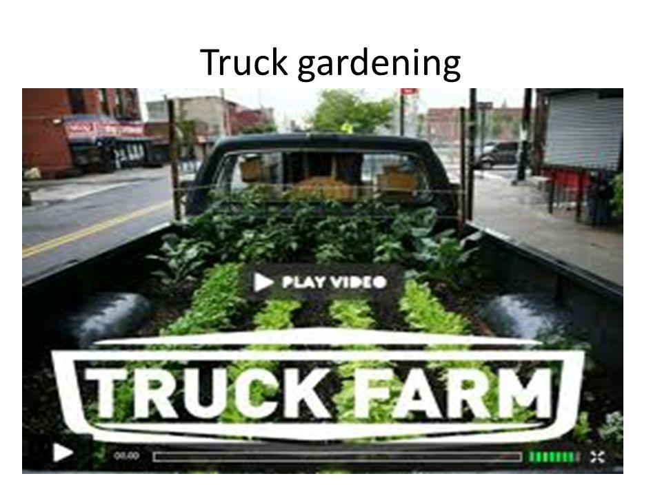 Truck gardening