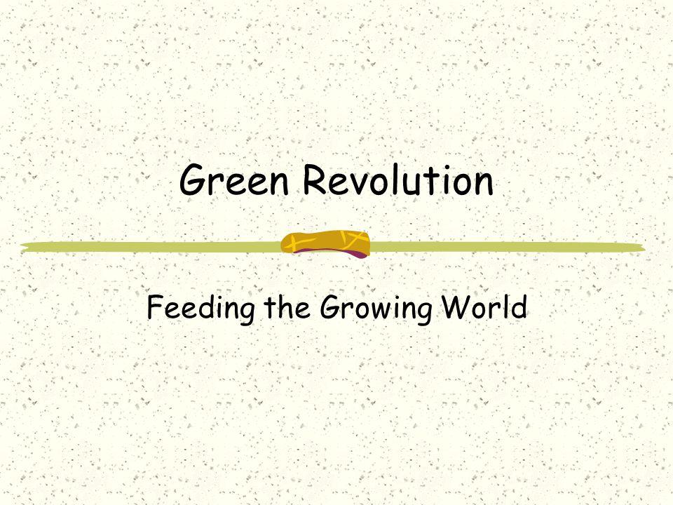 Green Revolution Feeding the Growing World