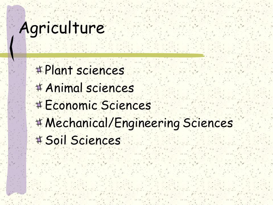 Plant sciences Animal sciences Economic Sciences Mechanical/Engineering Sciences Soil Sciences