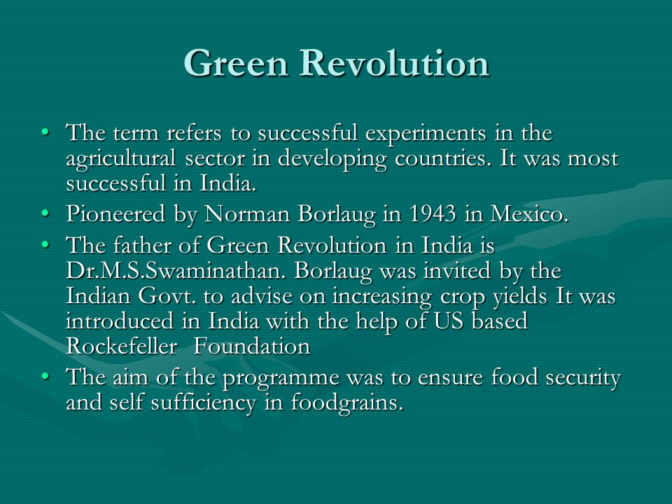 Green Revolution The term refers to successful experiments in the agricultural sector in developing countries.
