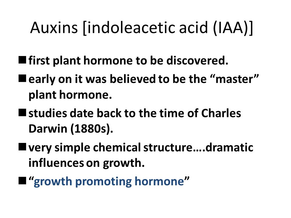 Auxins [indoleacetic acid (IAA)] first plant hormone to be discovered.