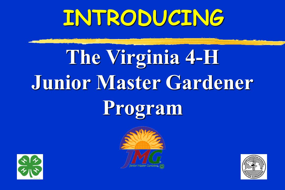 The Virginia 4-H Junior Master Gardener ProgramINTRODUCING