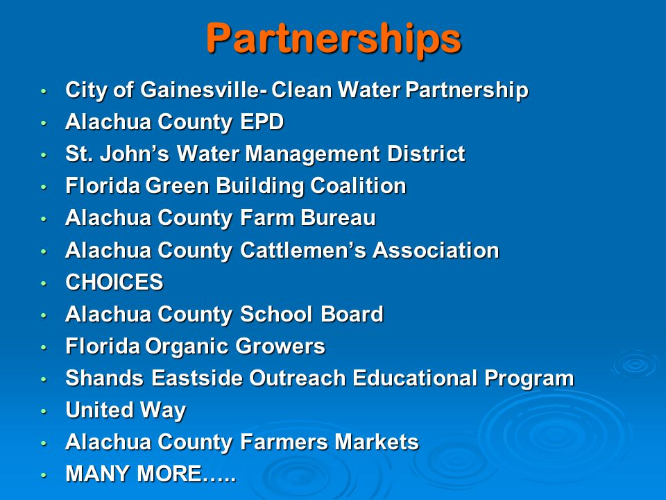 Partnerships City of Gainesville- Clean Water Partnership City of Gainesville- Clean Water Partnership Alachua County EPD Alachua County EPD St.