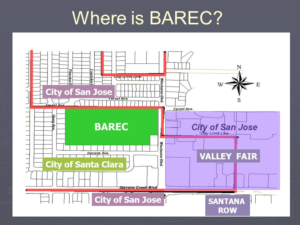 Where is BAREC BAREC VALLEY FAIR City of Santa Clara City of San Jose SANTANA ROW