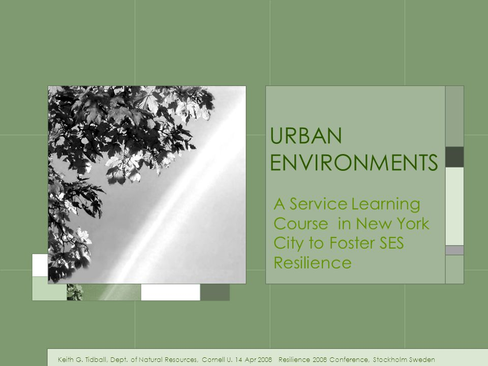 Main Points 1.Learning about urban social-ecological systems requires a systems thinking and an experiential learning approach that assumes an adaptive learning environment and resilient adaptive learners.